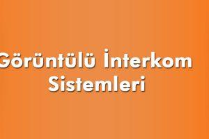 goruntulu interkom sistemleri